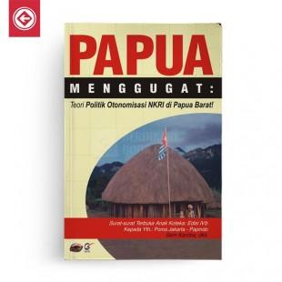 Papua Menggugat 2 Teori Politik Otonomisasi NKRI di Papua Barat