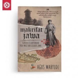 Makrifat Jawa Ajaran Kesempurnaan Para Wali dan Leluhur Jawa