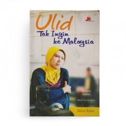 Ulid Tak Ingin ke Malaysia
