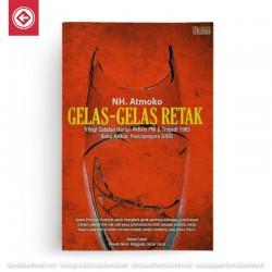 Gelas-gelas Retak - Trilogi  Catatan Harian Aktivis PNI dan Tragedi 1965