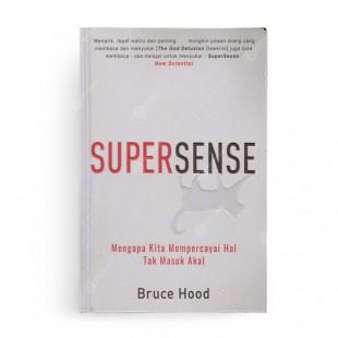 Supersense Mengapa Kita Mempercayai Hal Tak Masuk Akal