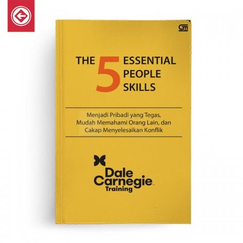 The 5 Essential People Skills Menjadi Pribadi yang Tegas, Mudah Memahami Orang Lain, dan Cakap Menyelesaikan Konflik