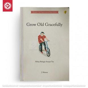 Grow Old Gracefully Hidup Bahagia Sampai Tua