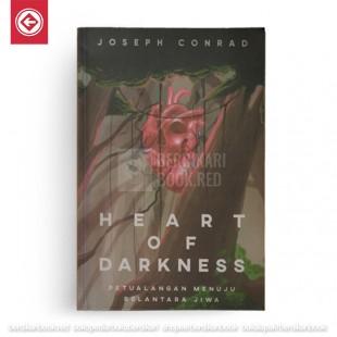 Heart of Darkness – Petualangan Menuju Belantara Jiwa