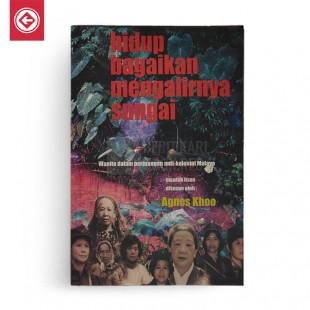 Hidup Bagaikan Mengalirnya Sungai – Wanita Dalam Perjuangan Anti-Kolonial Malaya
