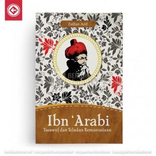 Ibn Arabi Tasawuf dan Teladan Kemanusiaan