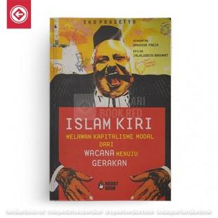 Islam Kiri melawan Kapitalisme Modal dari Wacana Menuju Gerakan
