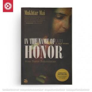 In The Name of Honor - Atas Nama Kehormatan (A True Story)