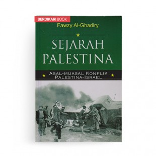 Sejarah Palestina Asal Muasal Konflik Palestina-Israel