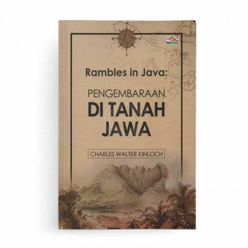 Rambles in Java Pengembaraan di Tanah Jawa