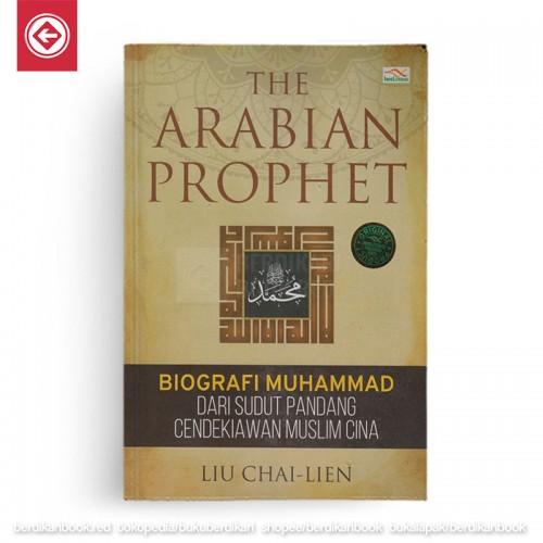 The Arabian Prophet Biografi Muhammad dari Sudut Pandang Cendekiawan Muslim Cina