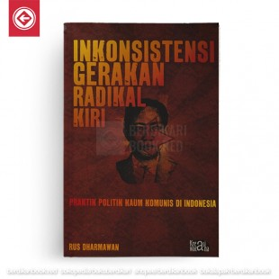 Inkonsistensi Gerakan Radikal Kiri