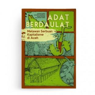Adat Berdaulat Melawan Serbuan Kapitalisme di Aceh