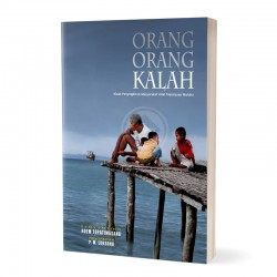 Orang orang Kalah Kisah Penyingkiran Masyarakat Adat Kepulauan Maluku