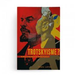 Trotskyisme? Sosialisme di Satu Negeri atau Revolusi Permanen?