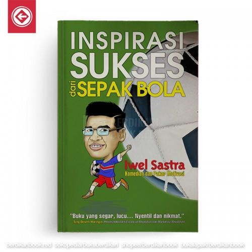 Inspirasi Sukses dari Sepak Bola
