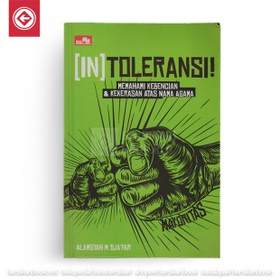 INTOLERANSI! Memahami Kebencian dan Kekerasan Atas Nama Agama
