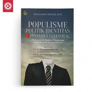 Populisme Politik Identitas dan Dinamika Elektoral