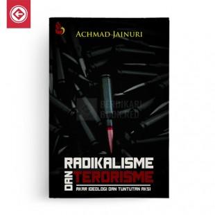 Radikalisme dan Terorisme Akar Ideologi dan Tuntutan Aksi