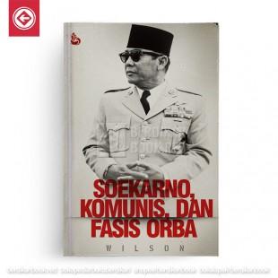 Soekarno Komunis dan Fasis Orba