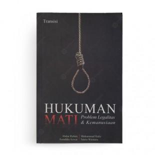 Hukuman Mati Problem Legalitas dan Kemanuasiaan