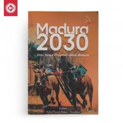 Madura 2030 Ilmu Sosial Progresif untuk Madura