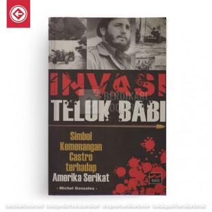 Invasi Teluk Babi: Simbol Kemenangan Castro terhadap Amerika Serikat