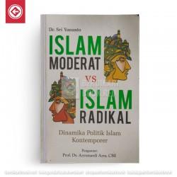 Islam Moderat dan Islam Radikal - Dinamika Politik Islam Kontemporer