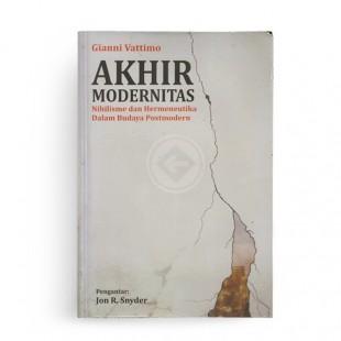 Akhir Modernitas Nihilisme dan Hermeneutika Dalam Budaya Postmodern