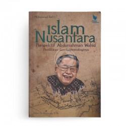 Islam Nusantara Perspektif Abdurrahman Wahid Pemikiran dan Epistemologinya