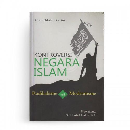Kontroversi Negara Islam Radikalisme VS Moderatisme