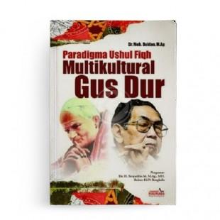 Paradigma Ushul Fiqh Multikultural Gus Dur