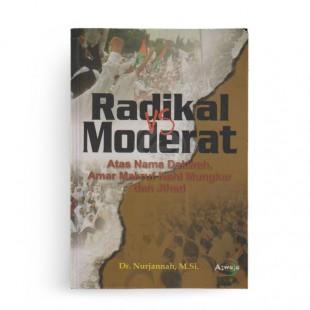 Radikal Vs Moderat Atas Nama Dakwah Amar Makruf Nahi Mungkar dan Jihad