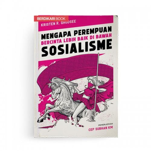 Mengapa Perempuan Bercinta Lebih Baik Di Bawah Sosialisme
