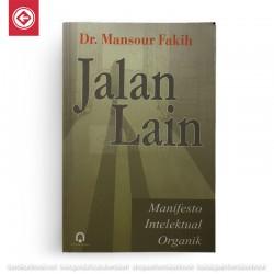 Jalan Lain: Manifesto Intelektual Organik