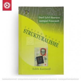 Jaring Kuasa Strukturalisme Dari Levi-Strauss Sampai Foucault
