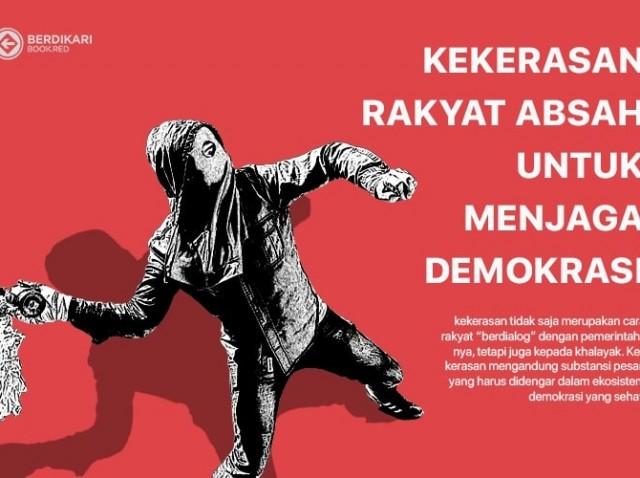Kekerasan Rakyat Absah untuk Menjaga Demokrasi