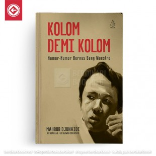 Kolom Demi Kolom ; Humor-humor Bernas Sang Maestro