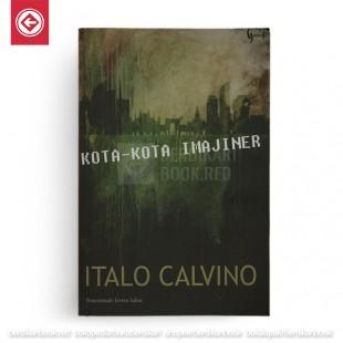Kota-Kota Imajiner - Italo Calvino