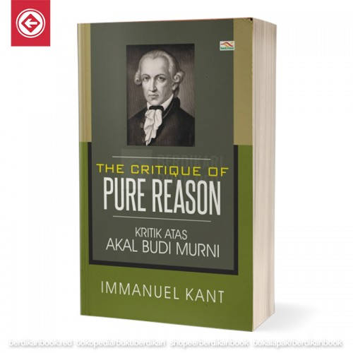 The Critique Of Pure Reason: Kritik Atas Akal Budi Murni