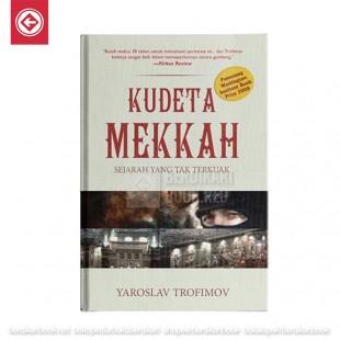 Kudeta Mekkah: Sejarah yang Tak Terkuak