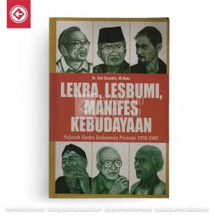 Lekra, Lesbumi, Manifes Kebudayaan - Sejarah Sastra Indonesia Periode 1950-1965