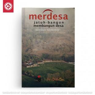 MERDESA: Jatuh-bangun Membangun Desa