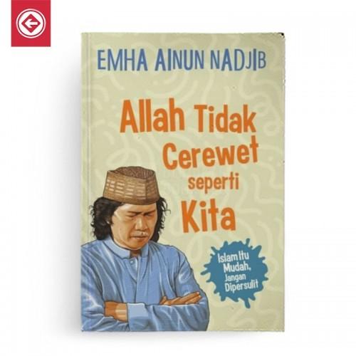 Allah Tidak Cerewet Seperti Kita Islam Itu Mudah, Jangan Dipersulit