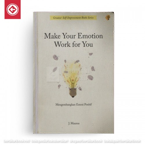 Make Your Emotion Work for You