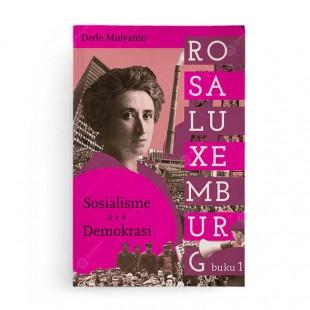 Rosa Luxemburg Sosialisme dan Demokrasi