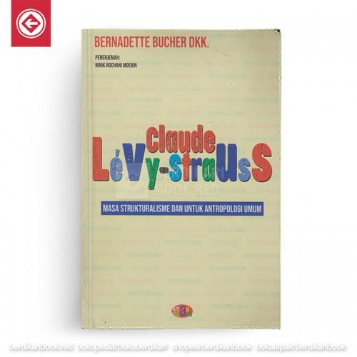 Claude levy-Strauss Masa Strukturalisme dan Untuk Antropologi Umum