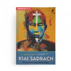 Kiai Sadrach Riwayat Kristenisasi di Jawa