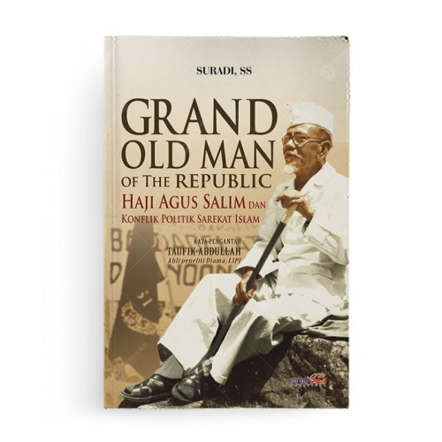 Grand Old Man of The Republic Haji Agus Salim