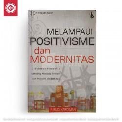Melampaui Positivisme dan Modernitas